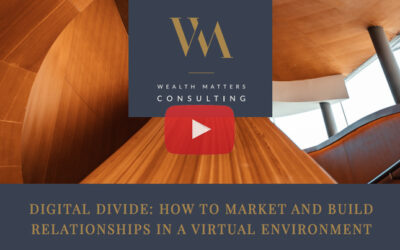 Digital Divide: How to Market and Build Relationships In a Virtual Environment